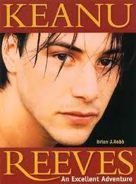 "Brian J Robb – ""Keanu Reeves. An Excellent Adventure"""