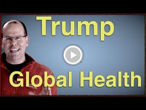 President Trump and Global Health - what are the issues?