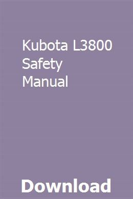 Kubota L3800 Safety Manual pdf download online full