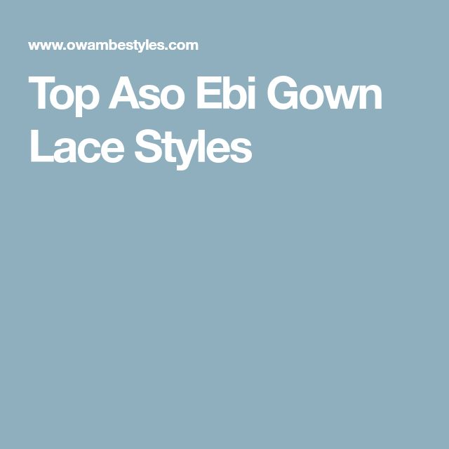 Top Aso Ebi Gown Lace Styles
