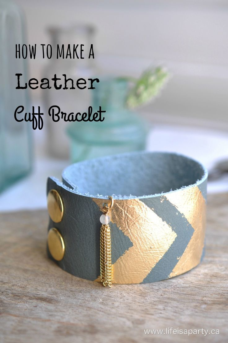How To Make A Leather Cuff Bracelet: Create an amazing bracelet yourself…