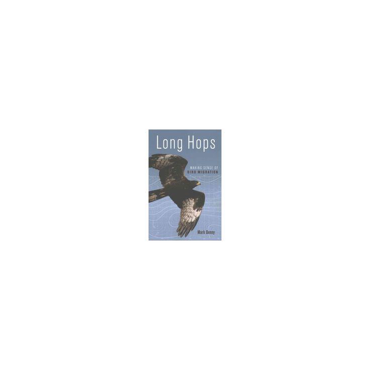 Long Hops : Making Sense of Bird Migration (Paperback) (Mark Denny)