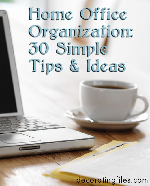 Home office organization 30 simple tips ideas from the for Office organization tips and ideas