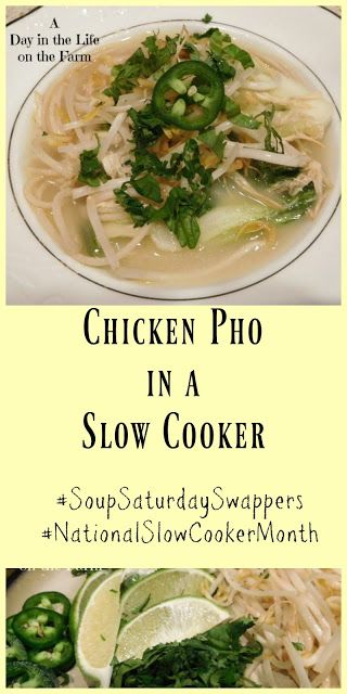 A Day in the Life on the Farm: Chicken Pho #SoupSaturdaySwappers #NationalSlowCookingMonth