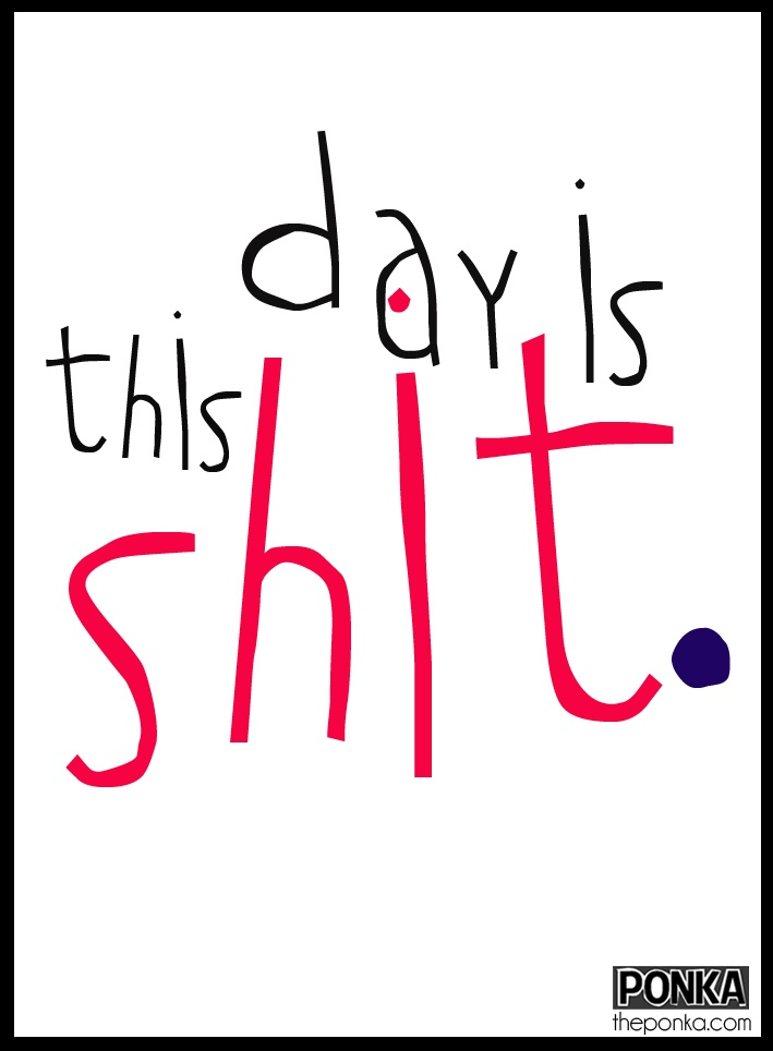 This day is shit. #BadMood