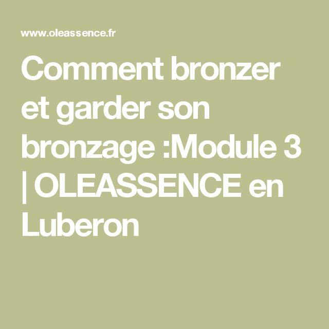Comment bronzer et garder son bronzage :Module 3   OLEASSENCE en Luberon