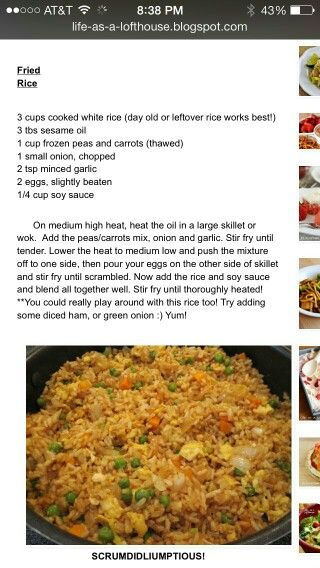 Fried rice. SOOO GOOD! Add a little chicken or any meat and it could be a full meal. Or go without meat and it is still delicious!!