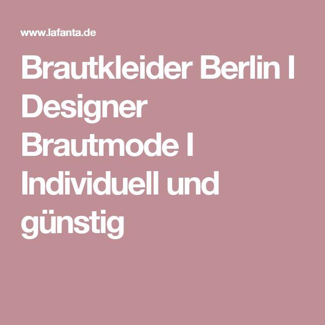 Brautkleider Berlin I Designer Brautmode I Individuell und günstig