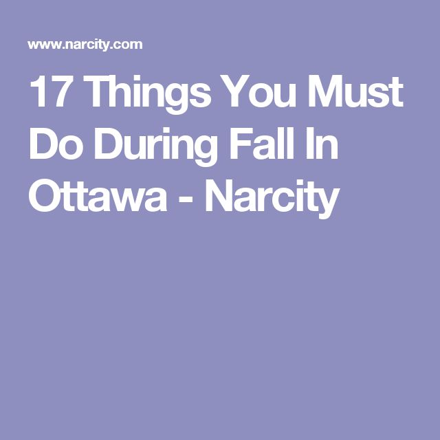 17 Things You Must Do During Fall In Ottawa - Narcity