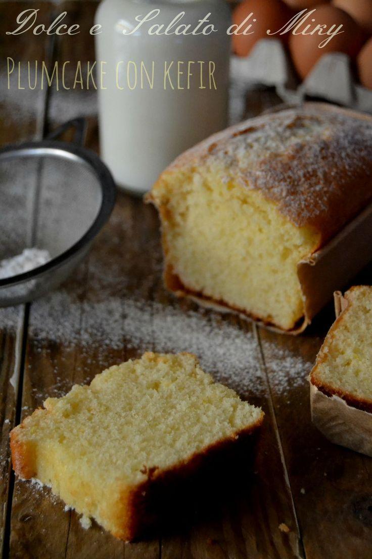ricetta plumcake con kefir| Dolce e Salato di Miky