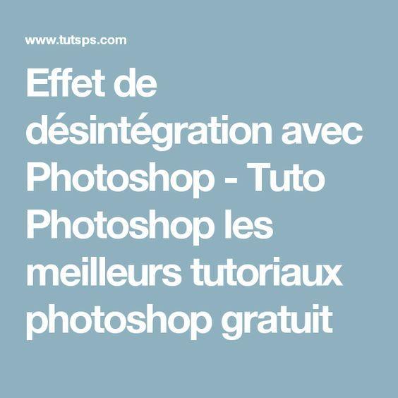 Effet de désintégration avec Photoshop - Tuto Photoshop les meilleurs tutoriaux photoshop gratuit