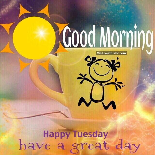 Good Morning, Happy Tuesday good morning tuesday tuesday quotes good morning quotes happy tuesday morning tuesday quotes and sayings tuesday morning coffee quotes