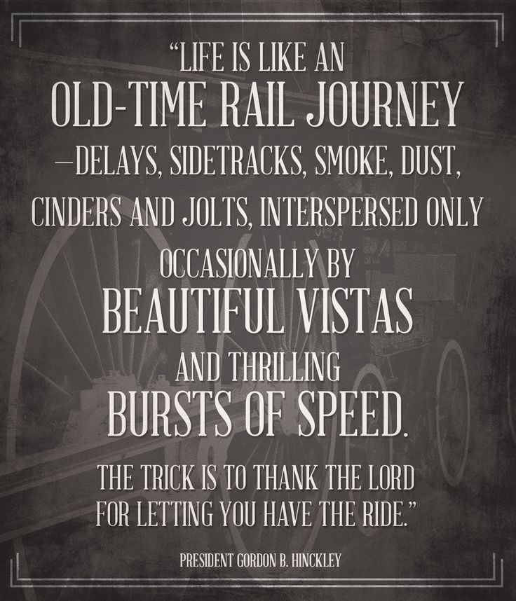 Life is like an old time rail journey....