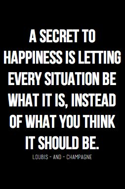 "A (not ""the"") Secret to Happiness..."
