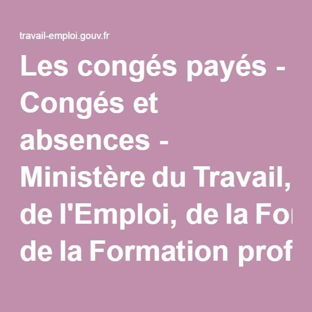Les congés payés - Congés et absences - MinistèreduTravail, del'Emploi, delaFormation professionnelle etduDialoguesocial
