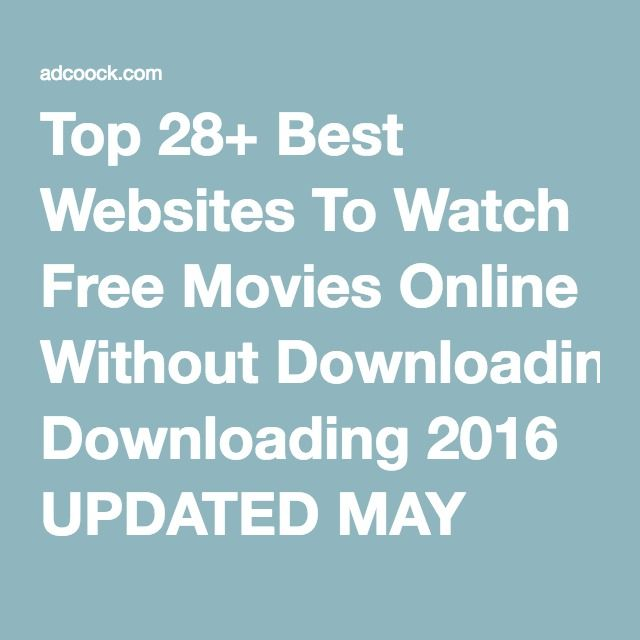 Top 28+ Best Websites To Watch Free Movies Online Without Downloading 2016 UPDATED MAY