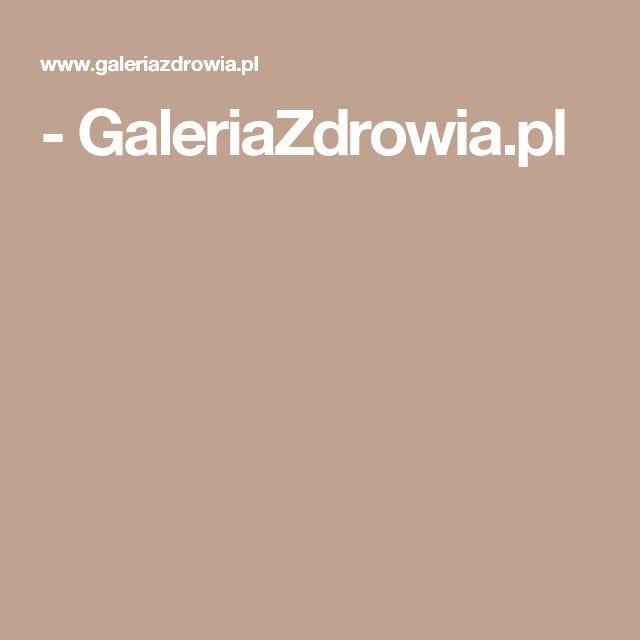 - GaleriaZdrowia.pl