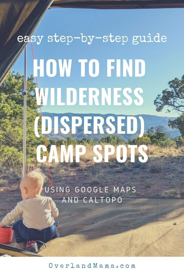 How To Find Wilderness Dispersed Camping Sites Using Google Maps