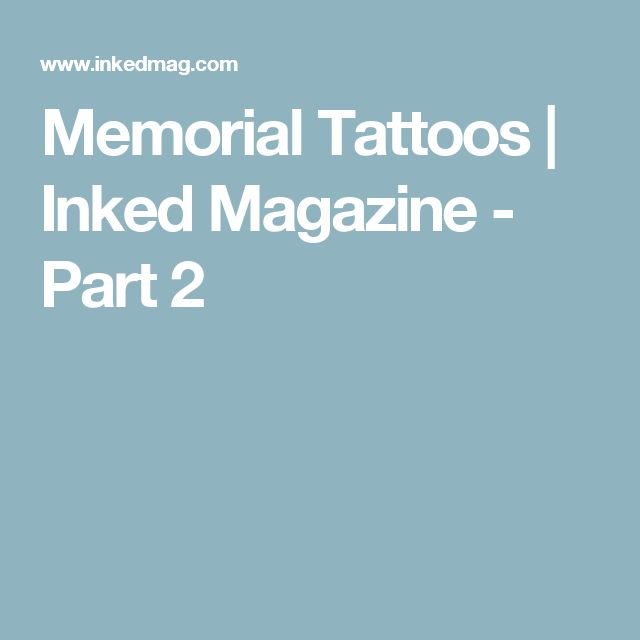 Memorial Tattoos | Inked Magazine - Part 2