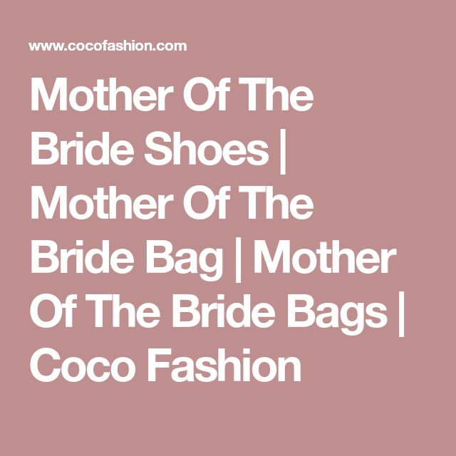 Mother Of The Bride Shoes | Mother Of The Bride Bag | Mother Of The Bride Bags | Coco Fashion