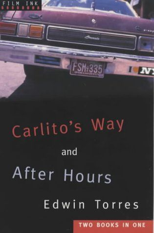 Carlito's Way and After Hours by Edwin Torres - The books that inspired the film Carlito's Way