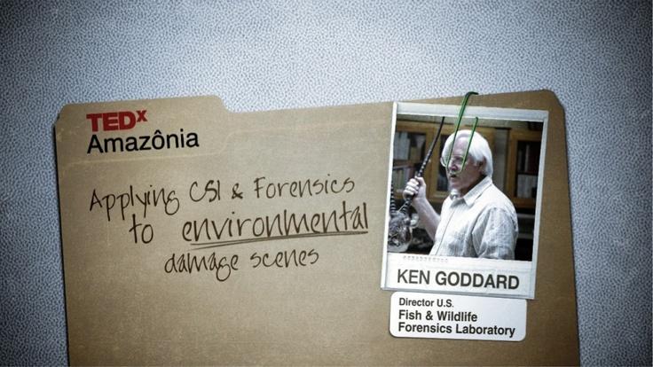 TEDxAmazônia - Ken Goddard - Investigação forense para proteger a natureza