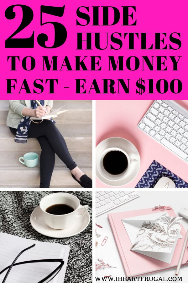 25 Side Hustles to Make Money Fast – Making money