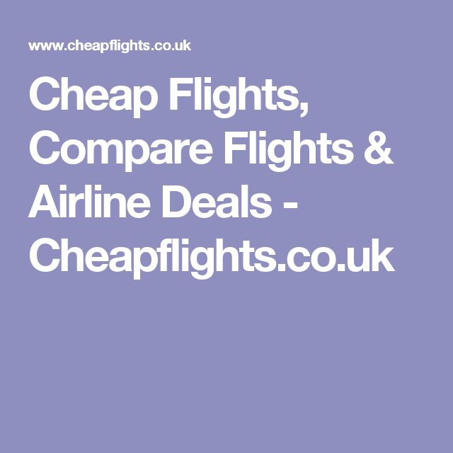 Cheap Flights, Compare Flights & Airline Deals - Cheapflights.co.uk