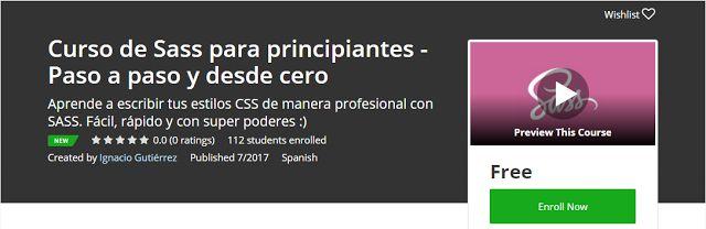 Curso de Sass para principiantes – Paso a paso y desde cero Free              Requirements    Conocimientos de CSS                       D...