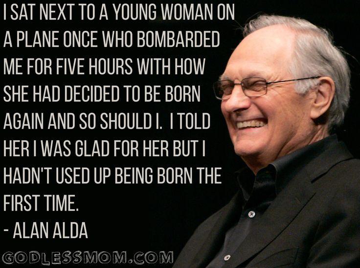 Hawkeye. Alan Alda  More:   #atheist #atheism