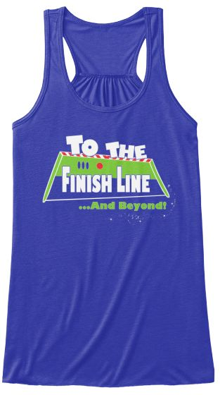 Limited Edition - To The Finish Line | Teespring