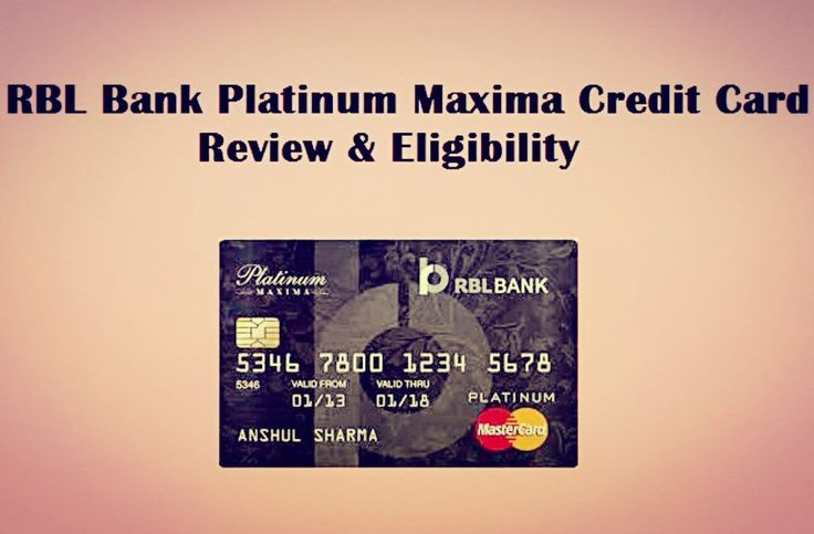 RBL Bank Platinum Maxima Credit Card Review & Eligibility