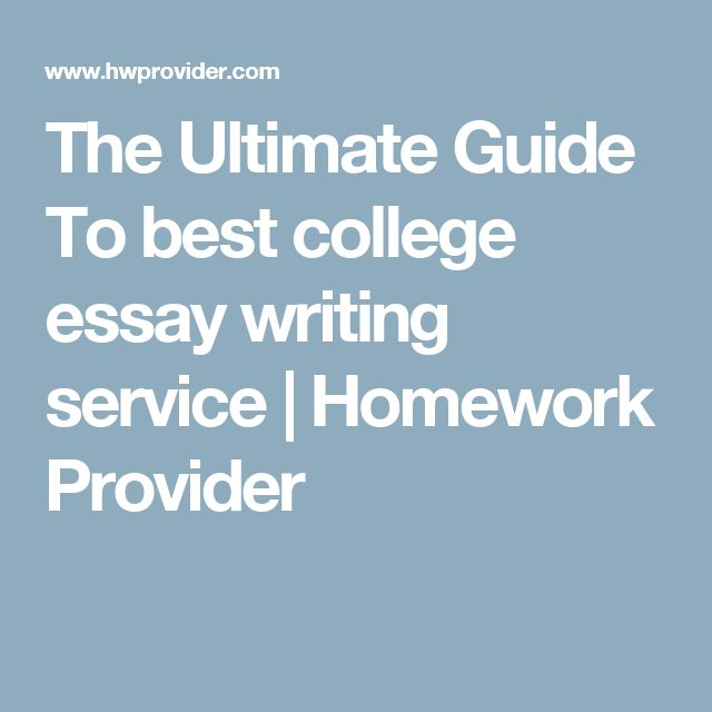 best best college essays ideas application the ultimate guide to best college essay writing service homework provider