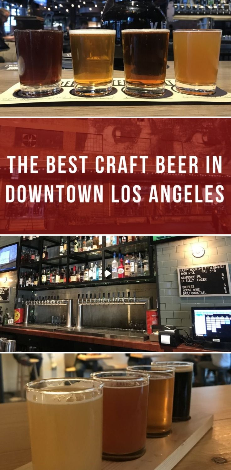The Best Craft Beer In Downtown Los Angeles Best Craft Beers Craft Beer Downtown Los Angeles