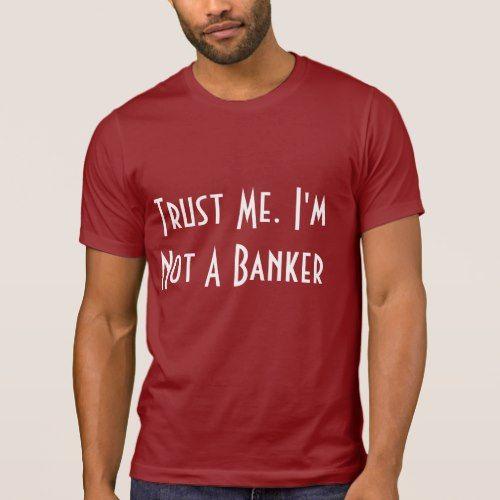 No Banker T-Shirt