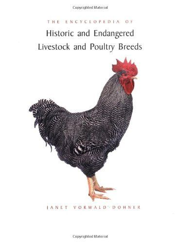 The Encyclopedia of Historic and Endangered Livestock and Poultry Breeds