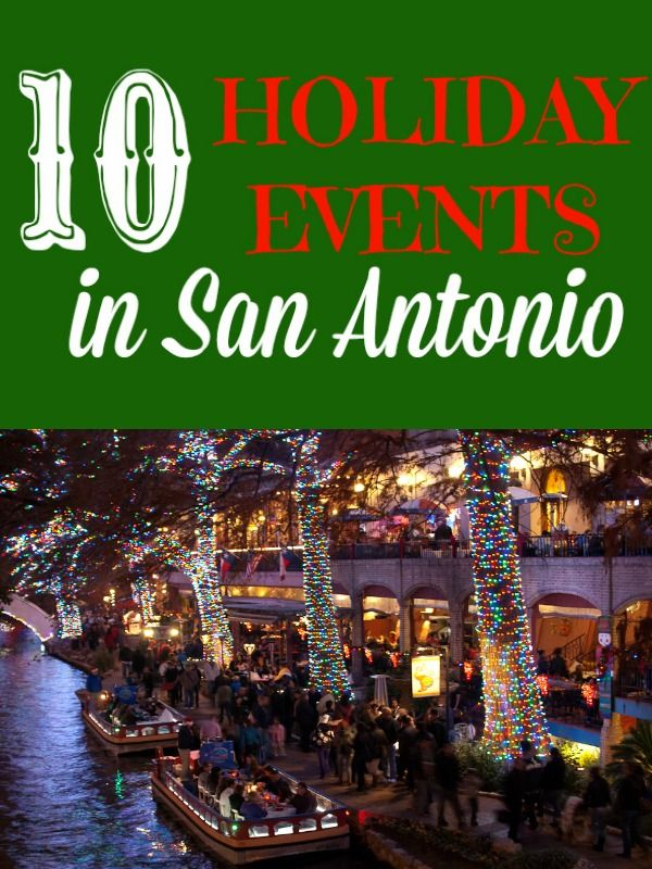 10 Holiday Events in San Antonio, Texas for the whole family