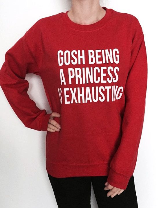 Gosh being a princess is exhausting sweatshirt red by Nallashop
