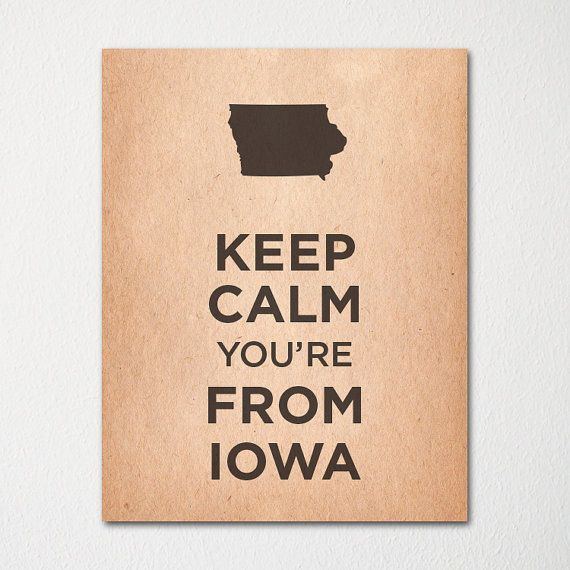 Keep Calm You're From Iowa - Any Location Available - 8x10 Fine Art Print - Choice of Color - Purchase 3 and Receive 1 FREE on Etsy, $10.00