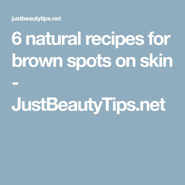 6 natural recipes for brown spots on skin - JustBeautyTips.net