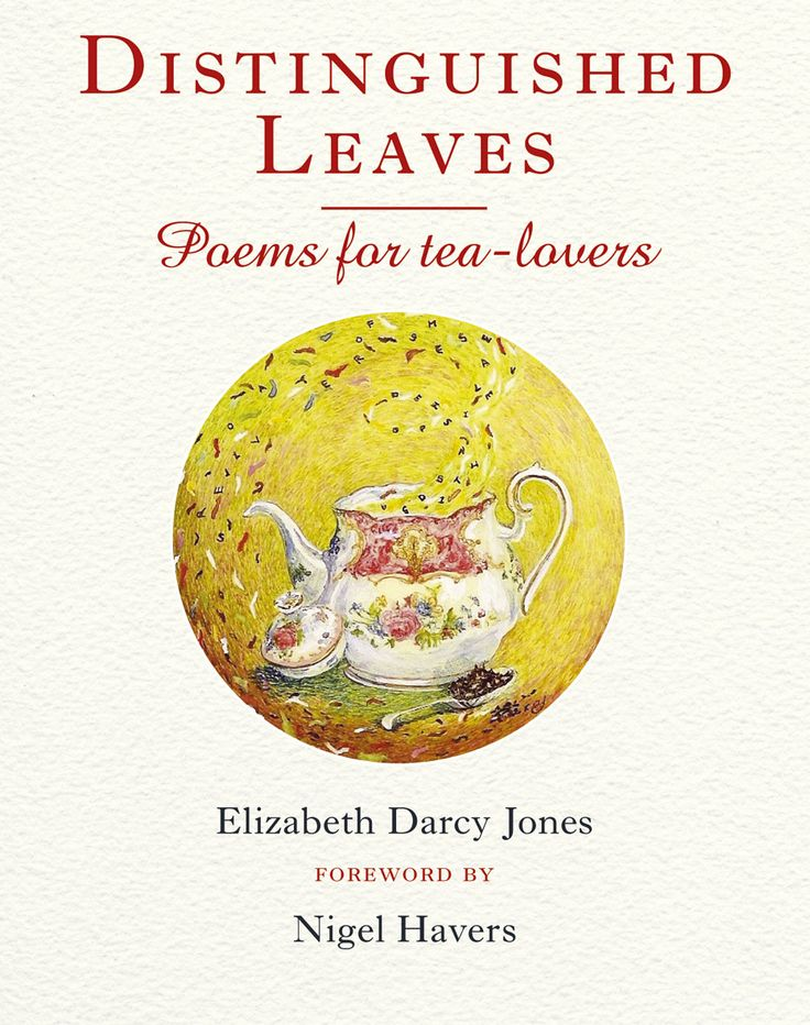 Distinguished Leaves by Elizabeth Darcy Jones | Quiller Publishing. Two of the recession's success stories have been loose leaf tea and poetry – put the two together and you have 'poetea'. Here professional writer, portrait miniature painter and Tea Poet, Elizabeth Darcy Jones, serves up a fragrant brew in this charming volume, celebrating different teas and 'tea people'. Who wouldn't be tempted to discover their 'Mr Darcy of a tea'? #tea #poetry