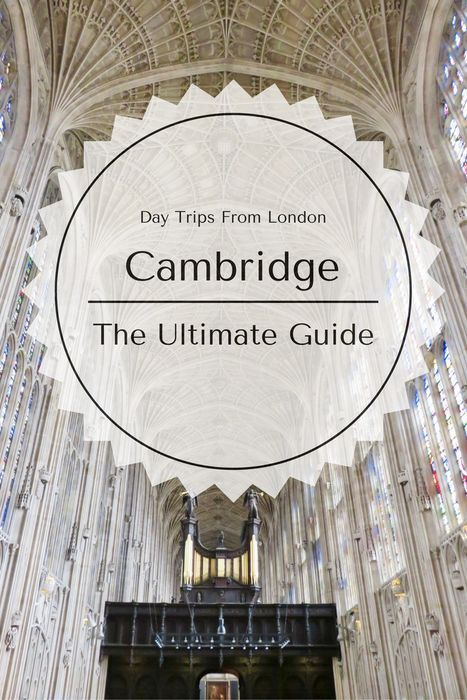 The Ultimate Guide to Cambridge, England: a great day trip from London filled with beautiful architecture, interesting history, and so many smart people!