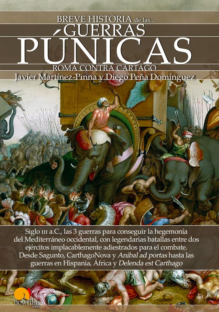 Breve historia de las Guerras Púnicas/ Javier Martínez - Pinna López, Diego Peña Domínguez