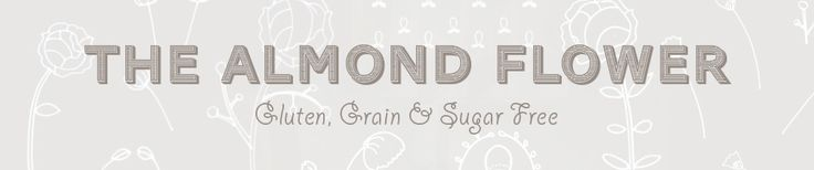 The Almond Flower | Gluten, Grain, and Sugar Free  @rosemarypantaleo, saw this and thought of you (and the gentleman)!