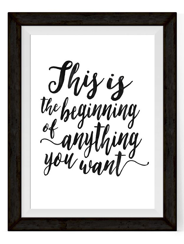 This Is The Beginning Of Anything You Want Inspiraitonal Quote - Home & Office Printable Art Work | Printable Poster | DIY Printable | Quotes Prints