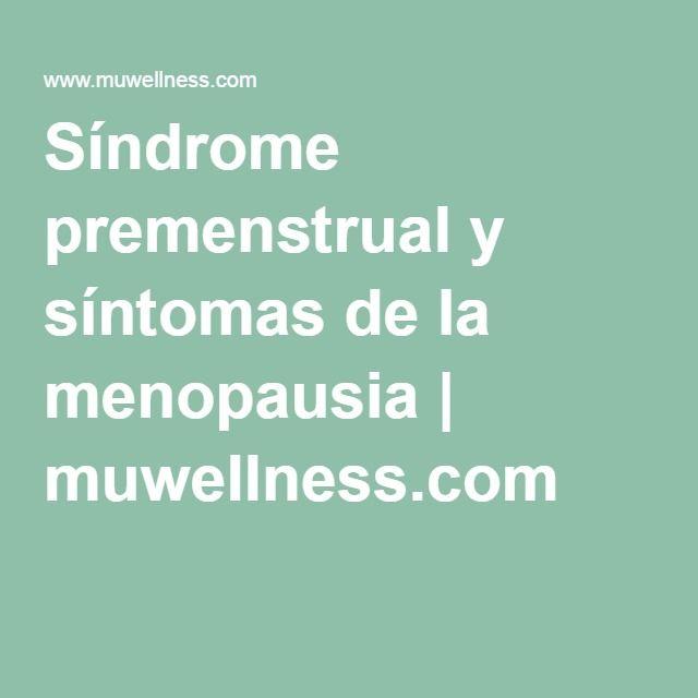 Síndrome premenstrual y síntomas de la menopausia | muwellness.com