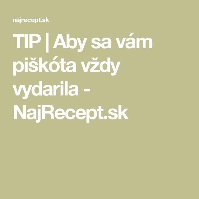 TIP | Aby sa vám piškóta vždy vydarila - NajRecept.sk