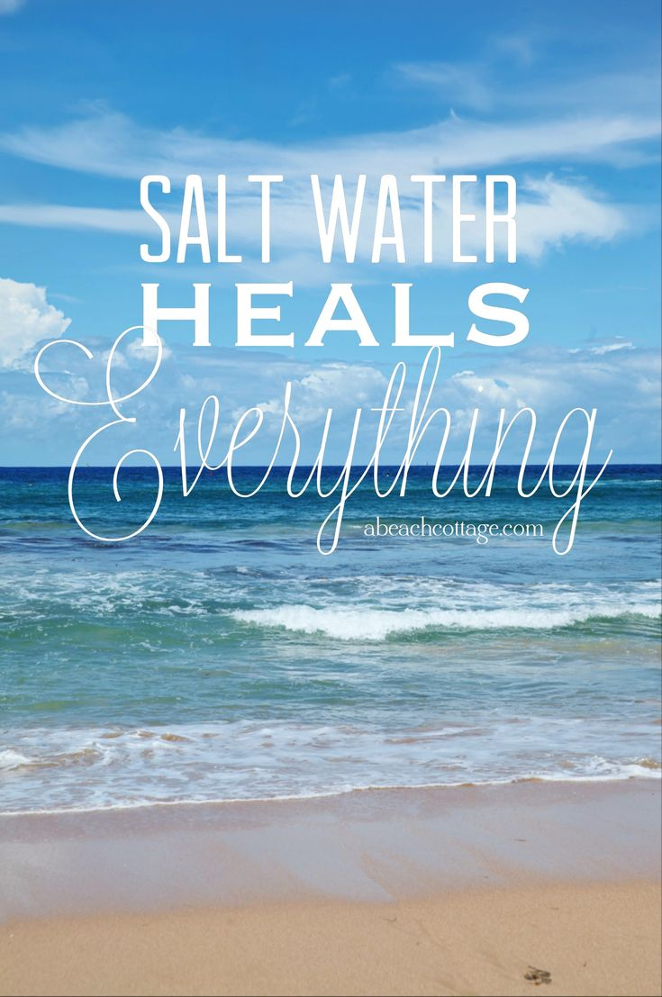 Salt Water Heals Everything -- inspirational beach quote. Find you getaway at www.triptopia.net
