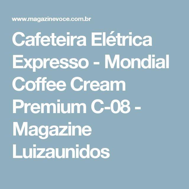 Cafeteira Elétrica Expresso - Mondial Coffee Cream Premium C-08 - Magazine Luizaunidos