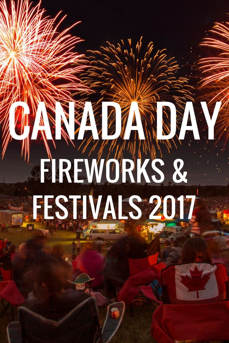 Fireworks & Festivals for Canada Day 2017
